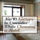 Top 10 Factors to Consider While Choosing a Hotel